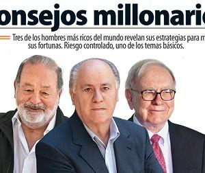 Consejos de 3 de los hombres más ricos del mundo